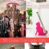 Crazy (& Completely Sane) Cat Lady Gift Guide