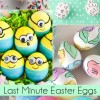 Last Minute Easter Eggs