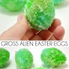 Gross Alien Easter Eggs