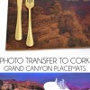 Photo Transfer on Cork - Grand Canyon Placemats