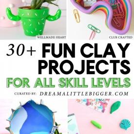 30+ Clay Projects Perfect for Anytime
