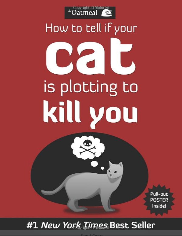 How to Tell If Your Cat Is Plotting to Kill You (book) - Amazon, $8.99