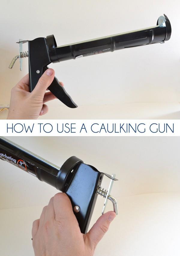 Learn how to use a caulking gun. Easy peasy!