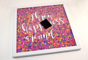 Make confetti wall art to inspire you to be happy or kind! I love this colorful reminder :)