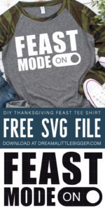 Grab one 2 different FREE Feast Mode SVG files to create some awesome Thanksgiving Day tee shirts that celebrate the best part... the food!