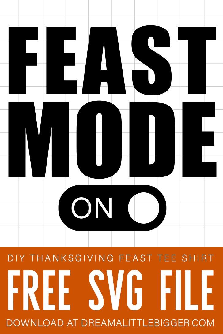 Feast Mode Thanksgiving Tee Shirt Dream A Little Bigger