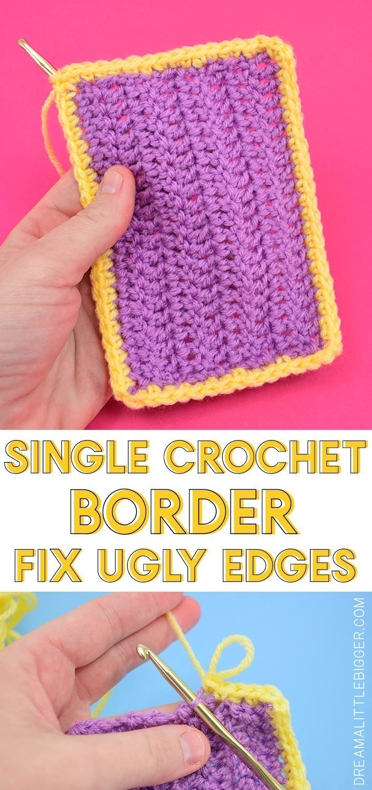 Single Crochet Border Edge To Clean Ugly Edges Dream A Little Bigger