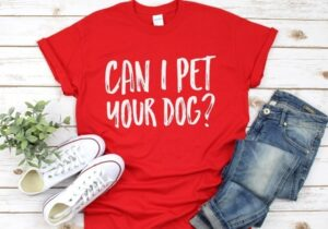 "This free SVG file is perfect because I just LOVE DOGS! I totally need a ""can I pet your dog"" tee shirt!"