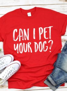"""This free SVG file is perfect because I just LOVE DOGS! I totally need a """"can I pet your dog"""" tee shirt!"""