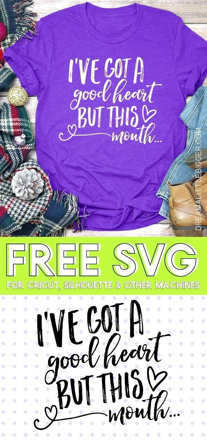 "Know somebody with a good heart and loves colorful language? Grab the free SVG file to make her a shirt that proudly reads ""I've got a good heart but this mouth!"" Adorable."