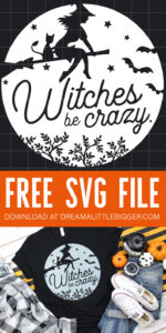 Witches be crazy! Grab the FREE svg file to make this adorable Halloween tee shirt!