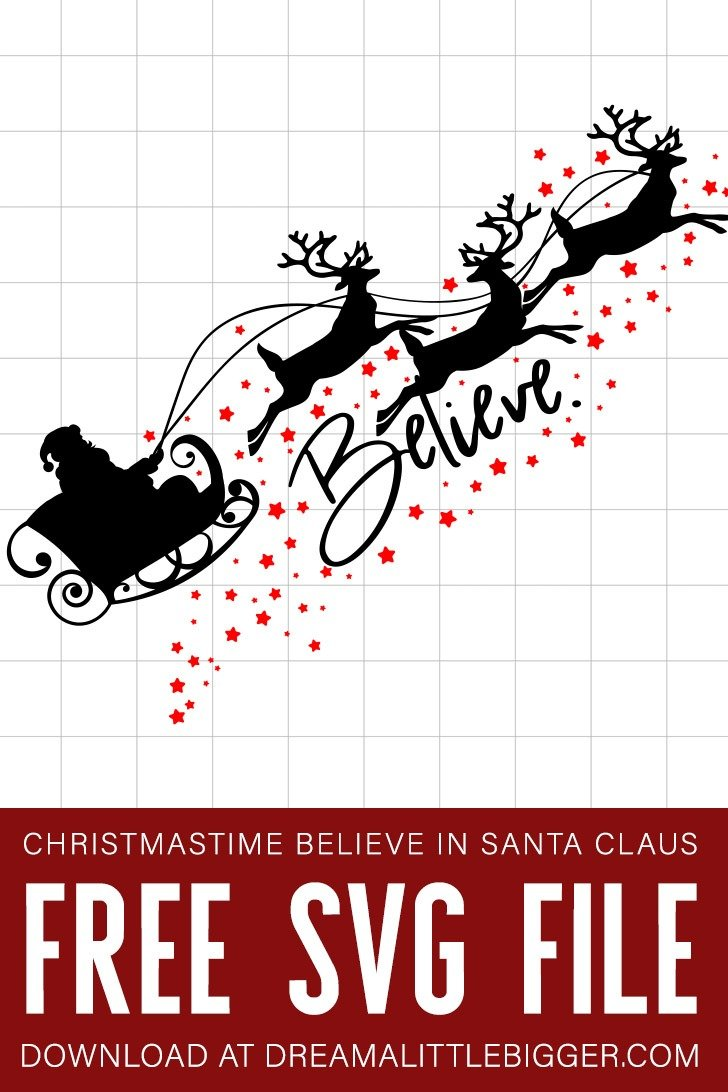 Believe Free Christmas Svg File Dream A Little Bigger