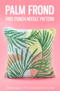 Love tropical plants and modern embroidery? Check out our gorgeous and free palm punch needle pattern.